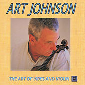The Art of Vibes and Violin by Art Johnson