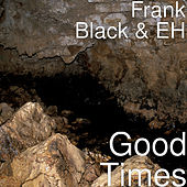 Good Times by Frank Black