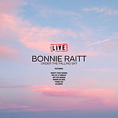 Under The Falling Sky (Live) by Bonnie Raitt