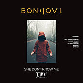 She Don't Know Me (Live) de Bon Jovi