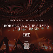 Rock 'N' Roll Never Forgets (Live) di Bob Seger