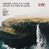 Wind On The Water (Live) de Crosby, Stills and Nash