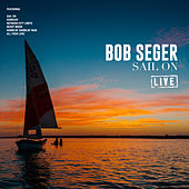 Sail On (Live) by Bob Seger