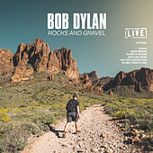 Rocks and Gravel (Live) by Bob Dylan