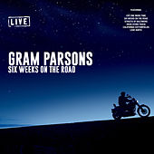 Six Weeks On The Road (Live) de Gram Parsons