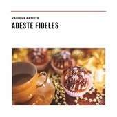 Adeste fideles by Various Artists