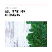 All I Want for Christmas de Various Artists