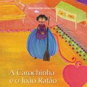 Histórias de Encantar - a Carochinha e o João Ratão de Zero a Oito