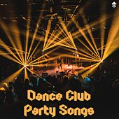Dance Club Party Songs by Various Artists