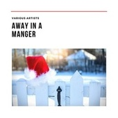 Away in a Manger de Various Artists