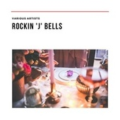 Rockin 'J' Bells de Various Artists