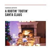 A Rootin' Tootin' Santa Claus by Various Artists