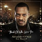 Think of Who Loves You (feat. MaestroP) by Alexander O'Neal