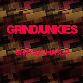 Untouchable de GrindJunkies