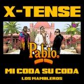 Mi Coda, Su Coda (Los Mambleros) by X-Tense