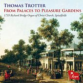 From Palaces to Pleasure Gardens by Thomas Trotter