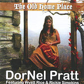 The Old Home Place by DorNel Pratt