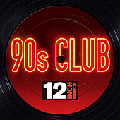 12 Inch Dance: 90s Club by Various Artists