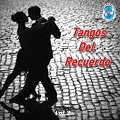 Tangos Del Recuerdo, Vol. 2 von Various Artists