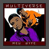 Meu Hype by Multiverse