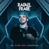 Ao Vivo Em Londrina by Rafael Frare