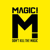 Don't Kill the Magic von Magic!