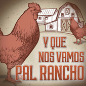 Y Que Nos vamos Pal Rancho de Various Artists