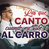Las Que Canto Cuando Me Subo Al  Carro by Various Artists