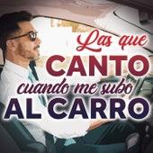 Las Que Canto Cuando Me Subo Al  Carro de Various Artists