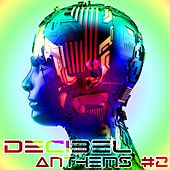 Decibel Anthems, Vol. 2 by Various Artists
