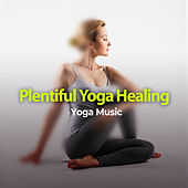 Plentiful Yoga Healing by Yoga Music
