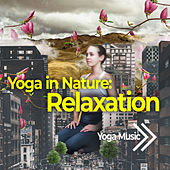 Yoga in Nature: Relaxation by Yoga Music