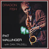 Dragon Fish by Pat Mallinger