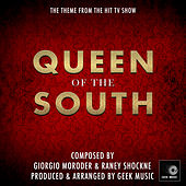 Queen of the South: Main Theme by Geek Music