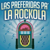 Las Preferidas Pa´ La Rockola de Various Artists