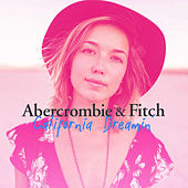 Abercrombie & Fitch: California Dreamin by Various