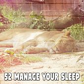 52 Manage Your Sleep von Best Relaxing SPA Music