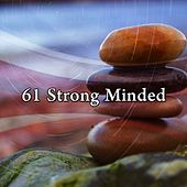 61 Strong Minded by Yoga Music
