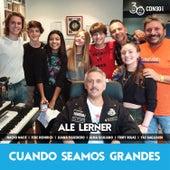 Cuando Seamos Grandes de Alejandro Lerner