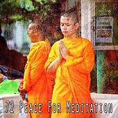 72 Peace for Meditation von Lullabies for Deep Meditation