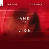 And If... / Lion von Sultan + Shepard