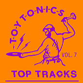 Toy Tonics Top Tracks Vol. 7 de Various Artists