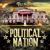 Political Nation by Tha Native