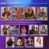 R&B Thunder by The Wayne Riker Gathering