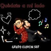 Quédate a Mi Lado by Grupo Elohim 507