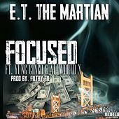 Focused (feat. Yung Cinco & All World X) by E.T. The Martian