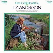 If the Creek Don't Rise de Liz Anderson