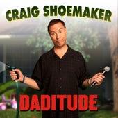 Daditude von Craig Shoemaker
