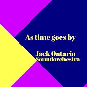As time goes by by Jack Ontario Soundorchestra