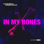 In My Bones van Sunnery James & Ryan Marciano
